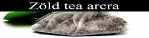 Zöld tea arca hatásai